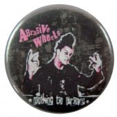 Abrasive Wheels - 'Nothing to Prove' Button Badge